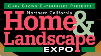 Gary Brown's Northern California Home & Landscape Expo